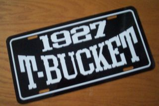1927 Ford T Bucket License Plate Tag 27 Hot Rod Rodder