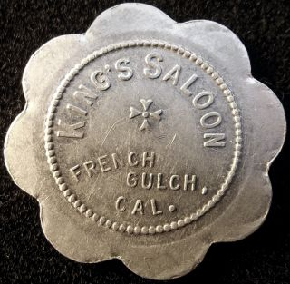 Kings Saloon Token French Gulch California CA Mother Lode Gold Rush