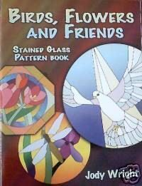 Birds Flowers and Friends Stained Glass Pattern Book
