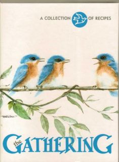 The Gathering A Collection of Recipes Cookbook The Blue Bird Circle