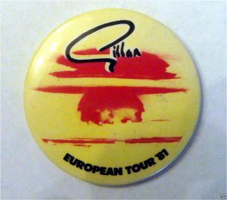 Gillan EUROPEAN TOUR 81 original 1981 Badge (Ian Gillan of Deep