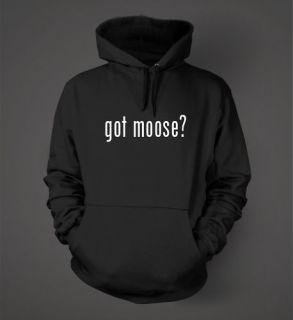 Got Moose Funny Hoodie Sweatshirt Hoody Colors
