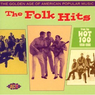 Golden Age of American Pop The Folk Hits CD 28 Chart Hits 1958 1968