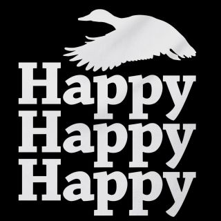 Happy Happy Happy Duck Dynasty Phil Robertson T Shirt Adult 100 Cotton