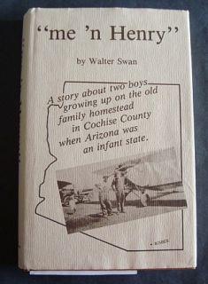 Me N Henry  by Walter Swan Signed Book Bisbee AZ