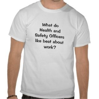 Health and Safety Funny Work Joke Tee Shirt