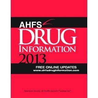 AHFS Drug Information 2013 (9781585282951) American