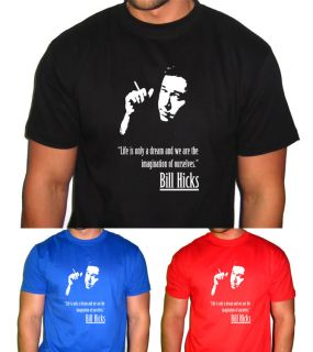 Bill Hicks T Shirt George Carlin Life Is Only A Dream