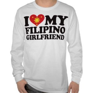 Love My Filipino Girlfriend Tee Shirts