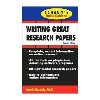 Schaums Quick Guide to Writing Great Research Papers 2nd (second