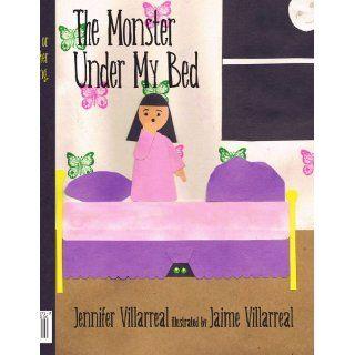 The Monster Under My Bed: Jennifer Villarreal: 9781438903712: