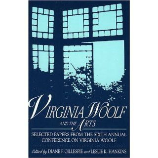 Virginia Woolf and the Arts Selected Papers from the Sixth Annual