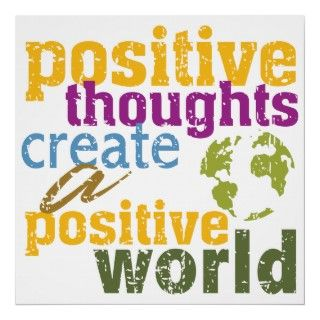 Positive affirmation to live by Positive Thoughts Create a Positive