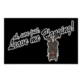 dejected vampire bat says, Oh, sure just, leave me hanging! A