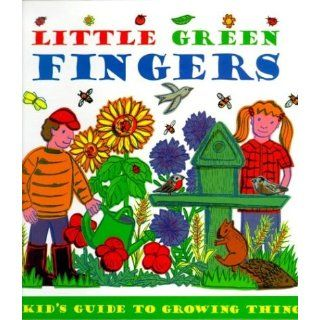 Little Green Fingers: A Kids Guide to Growing Things: Clare Chandler