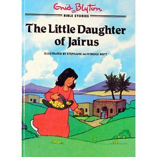 The Little Daughter of Jairus (Bible Stories Series): Enid Blyton