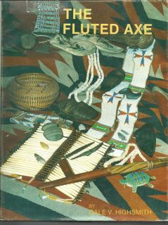 Fluted Axe Highsmith 1985 book Indian artifacts mounds collectors