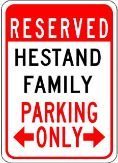 Hestand Family Parking Sign Aluminum Personalized Parking Sign