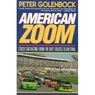 American Zoom Stock Car Racing   From the Dirt Tracks to Daytona