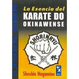 La Esencia del Karate Do Okinawense (El Sendero Del