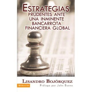 Estrategias prudentes: Ante una inminente bancarrota financiera global