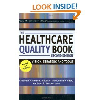 The Healthcare Quality Book: Vision, Strategy, and Tools: Elizabeth R