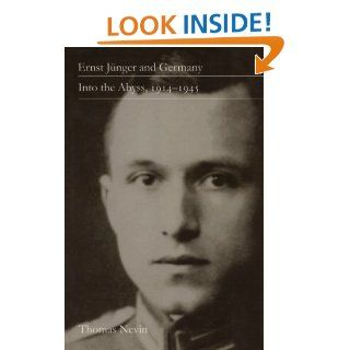 Ernst Junger and Germany: Into the Abyss, 1914–1945: Thomas R. Nevin