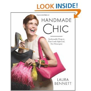 Handmade Chic Fashionable Projects That  High End