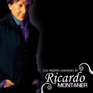 Mejores Canciones De Ricardo Montaner Ricardo Montaner