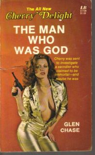 The Man Who Was God (Cherry Delight): Glen Chase: 9780843905175
