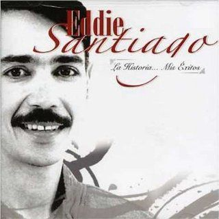 Historia Mis Exitos Eddie Santiago Music