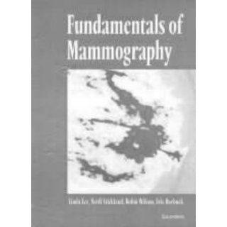 Fundamentals of Mammography, 1e: Linda Lee, A. Robin M. Wilson MBChB