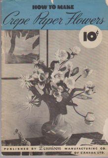 Vintage HOW TO MAKE CREPE PAPER FLOWERS Dennison Craft Book 3rd