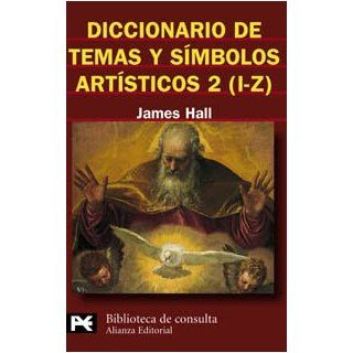 Diccionario de temas y simbolos artisticos/ Dictionary of Subjects and