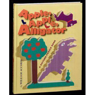 Apple, Apple, Alligator A Picture Puzzle Book William Accorsi
