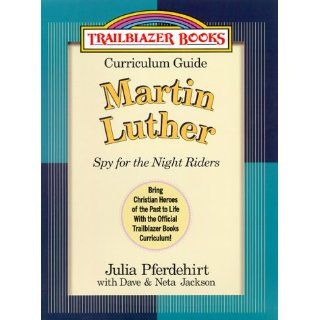 Curriculum Guide Martin Luther (Trailblazer Books #3) Julia