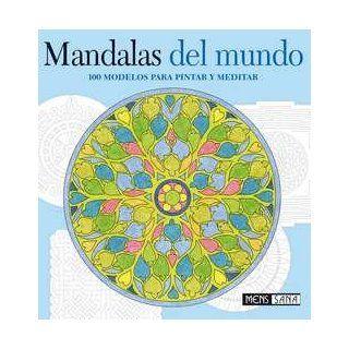 Mandalas del Mundo 100 Modelos para Pintar y Meditar 9788434230651