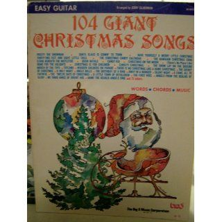 104 Giant Christmas Songs Words, Chords, Music (Easy Guitar)