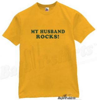 My Husband Rocks T Shirt Cool Funny Humor Tee Gold M
