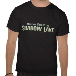 Mystery Case Files Shadow Lake T shirts
