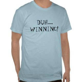 Winning Charlie Sheen Shirt