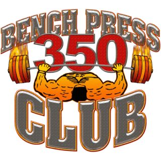 Bench Press 350 Club    350 Club Workout Shirt    Weight Lifting Bench