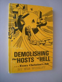 Demolishing The Hosts of Hell Win Worley 1978