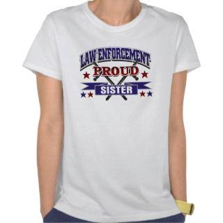 Law Enforcement Proud Sister T Shirt
