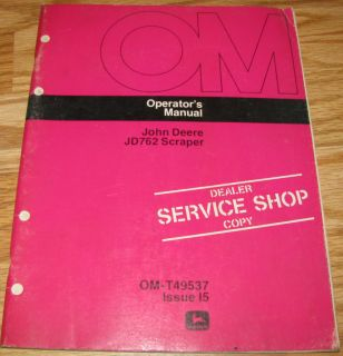 John Deere 762 Scraper Operators Owners Manual JD OMT49537 Book
