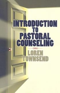 Introduction to Pastoral Counseling Loren Townsend Good Book