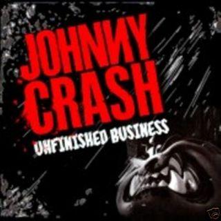 JOHNNY CRASH Unfinished Business Suncity Sealed CD Matt Sorum on drums