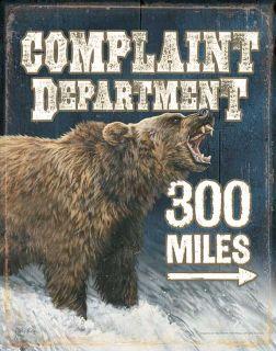 Metal Tin Sign Complaint Department 300 Miles Jon Ren Grizzly
