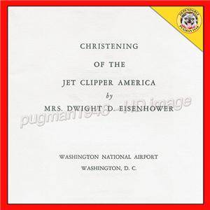 Pan Am Airways 1958 Program to Christen Boeing 707 Jet Clipper Mrs Eisenhower