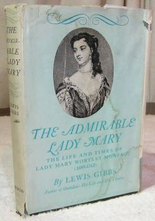Book The Admirable Lady Mary Wortley Montagu Biography Lewis Gibbs